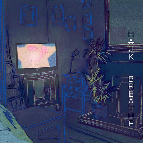 Breathe by Hajk
