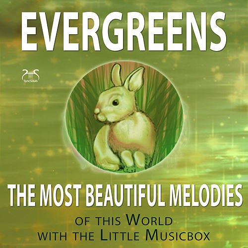 Evergreens - The Most Beautiful Melodies with the Little Musicbox von Toddi Musicbox