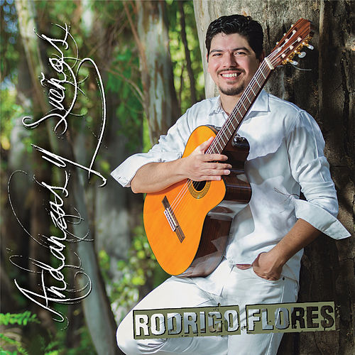 Andanzas y Sueños von Rodrigo Flores
