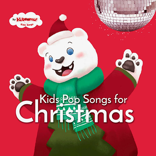 Kids Pop Songs for Christmas by The Kiboomers
