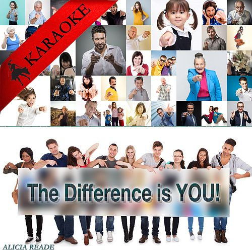 The Difference Is You (Karaoke Version) by Alicia Reade