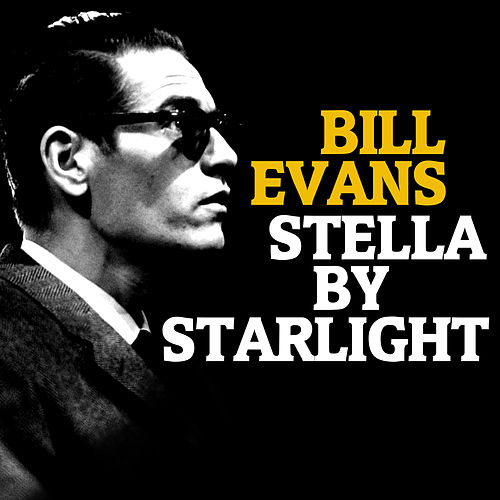 Stella By Starlight de Bill Evans