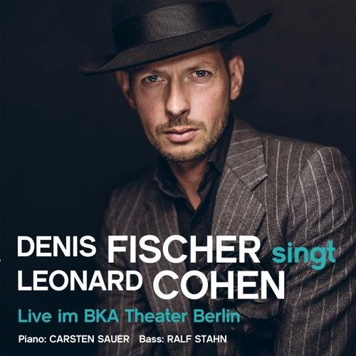 singt Leonard Cohen - Live im BKA Theater Berlin de Denis Fischer