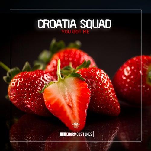 You Got Me de Croatia Squad
