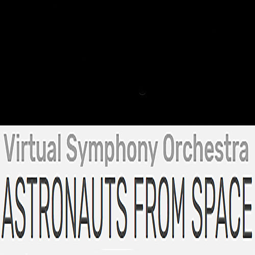 Astronauts From Space by Virtual Symphony Orchestra