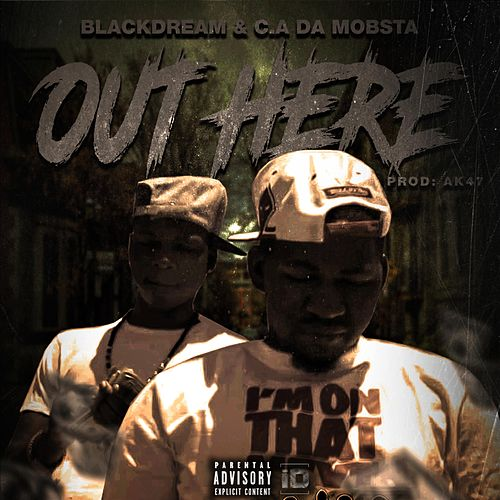 Out Here by Blackdream