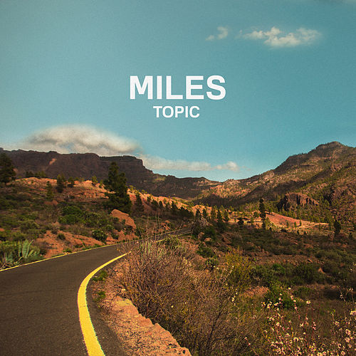 Miles by Topic