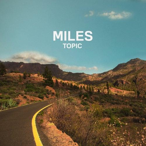 Miles von Topic