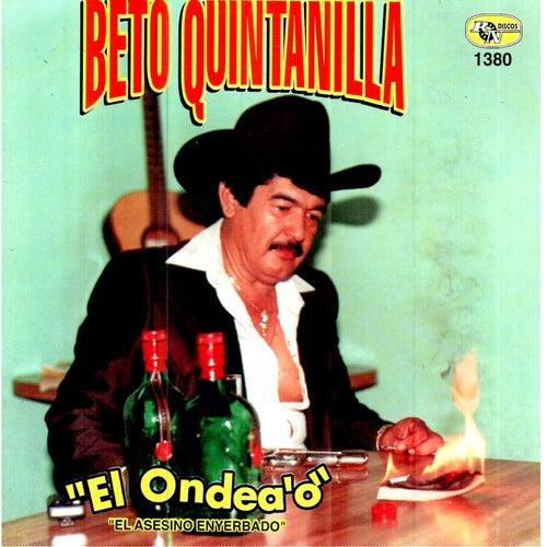 El Ondea'o de Beto Quintanilla