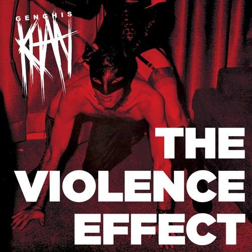 The Violence Effect de Genghis Khan
