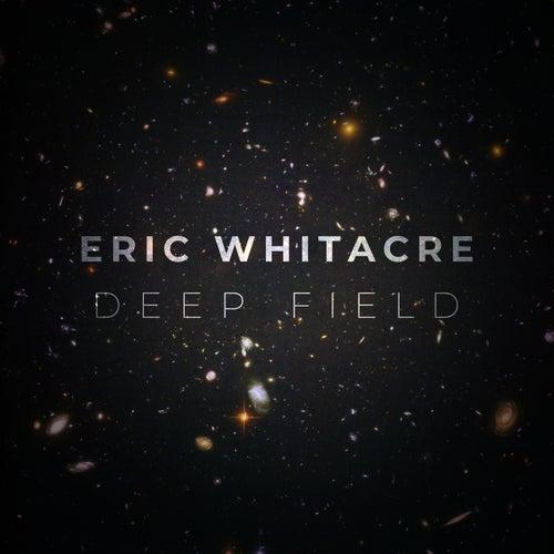 Deep Field von Eric Whitacre