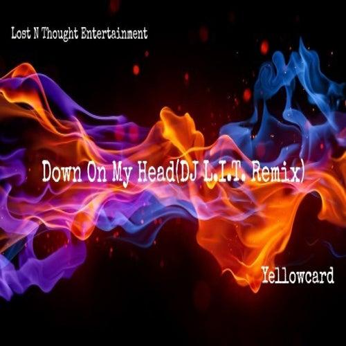 Down on My Head (DJ L.I.T. Remix) by DJ Lit