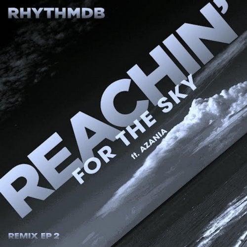 Reachin' for the Sky - Remix EP 2 von RhythmDB