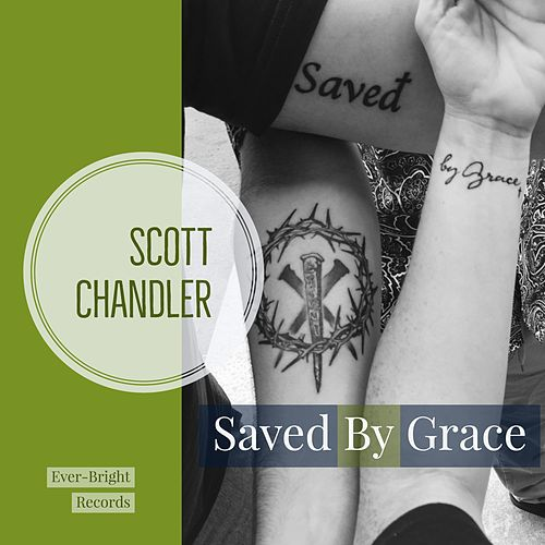 Saved by Grace by Scott Chandler