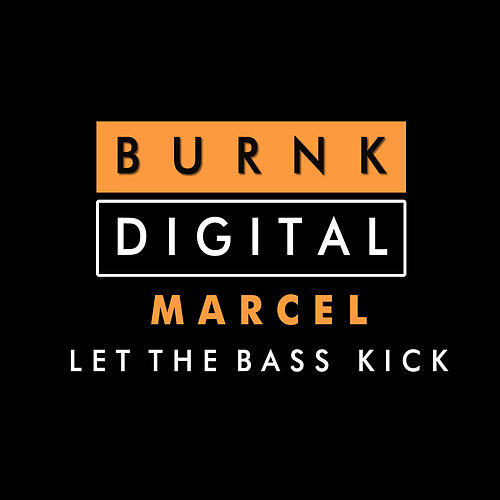 Let The Bass Kick de Marcel
