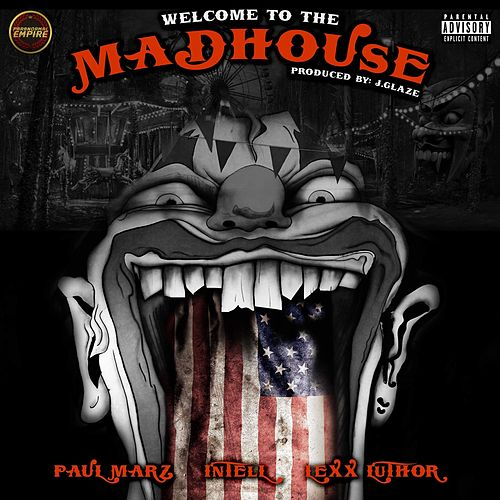 Welcome to the Madhouse by Paul Marz