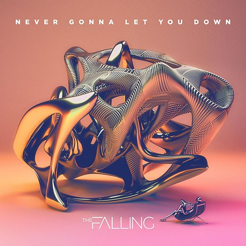 Never Gonna Let You Down by The Falling