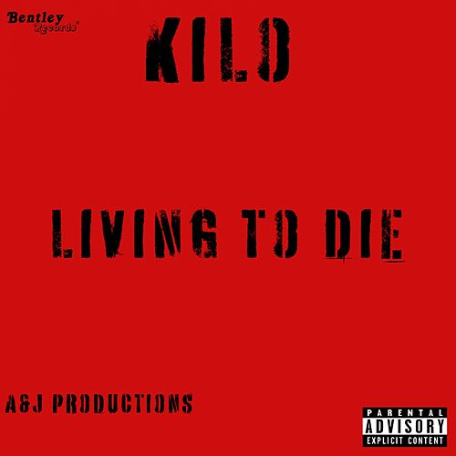 Living to Die by Kilo