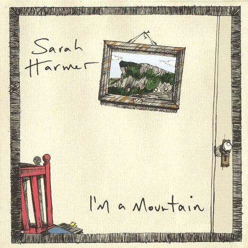 I'm A Mountain de Sarah Harmer