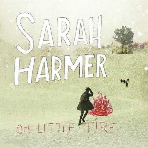 Oh Little Fire de Sarah Harmer