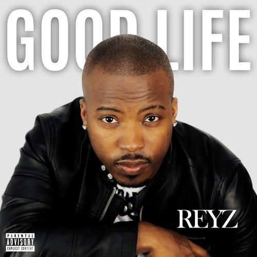 Good Life by Reyz