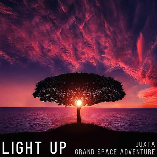 Light Up by Juxta and Grand Space Adventure