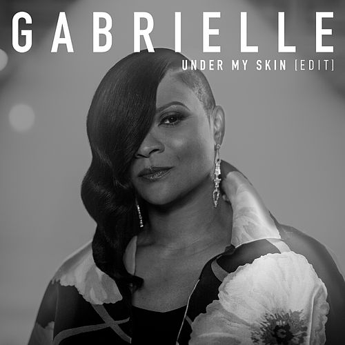 Under My Skin (Edit) by Gabrielle