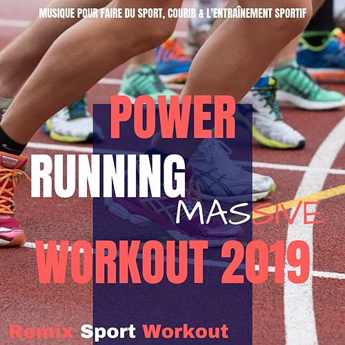 Power Running Massive Workout 2019 (Musique Pour Faire Du Sport, Courir & L'entraînement Sportif) von Various Artists