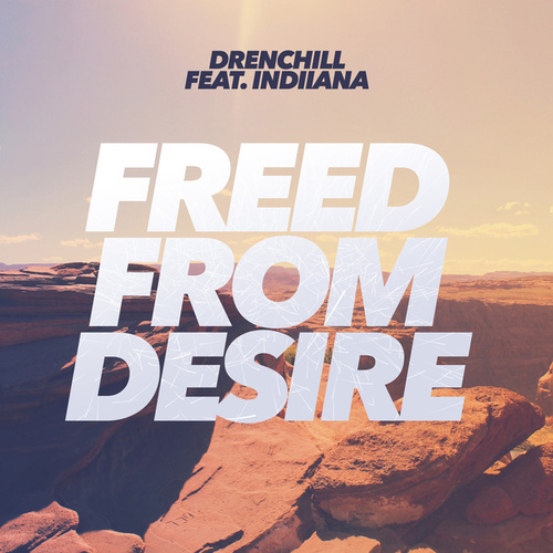 Freed From Desire by Drenchill