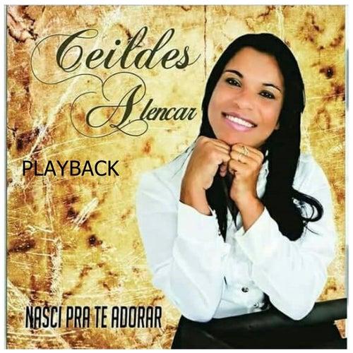 Nasci para Te Adorar (Playback) de Ceildes Alencar