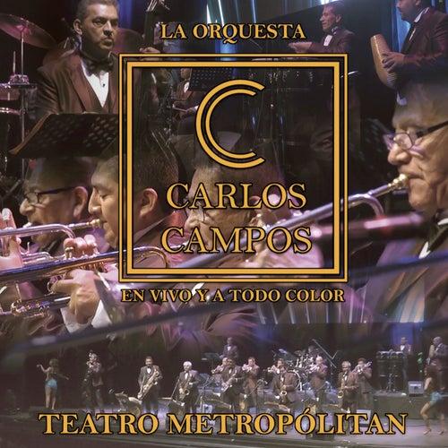 En Vivo y a Todo Color (Teatro Metropolitan) de La Orquesta De Carlos Campos