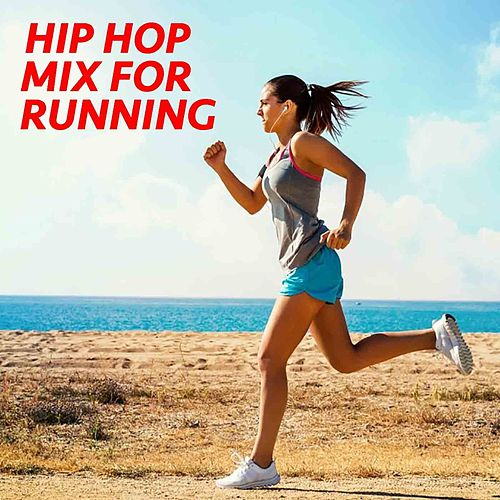 Hip Hop Mix For Running by Various Artists