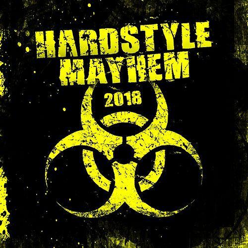 Hardstyle Mayhem 2018 de Various Artists