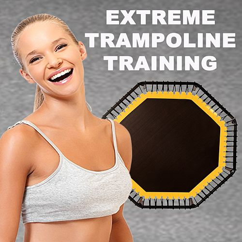 Extreme Trampoline Training - The Ultimate Trampoline Fitness Workout von Jumping Fitness Allstars