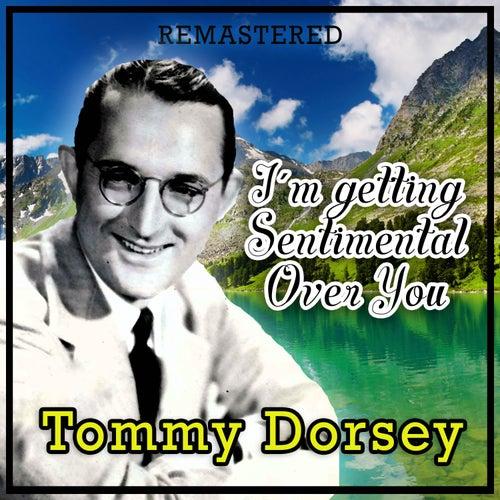 I'm Getting Sentimental over You de Tommy Dorsey