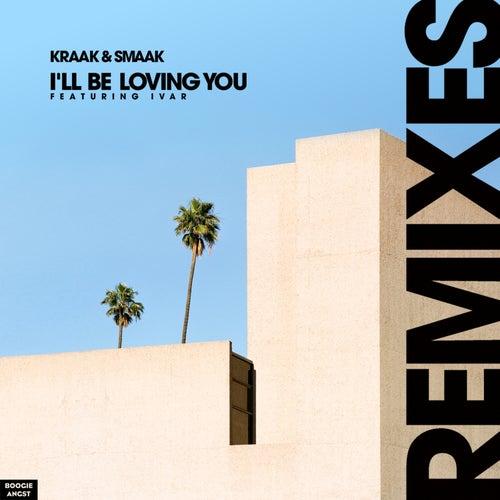I'll Be Loving You (Remixes) von Kraak & Smaak
