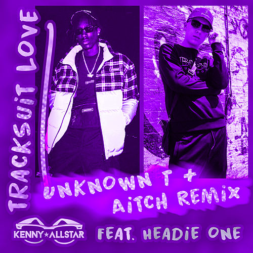 Tracksuit Love (Aitch & Unknown T Remix) von Kenny Allstar
