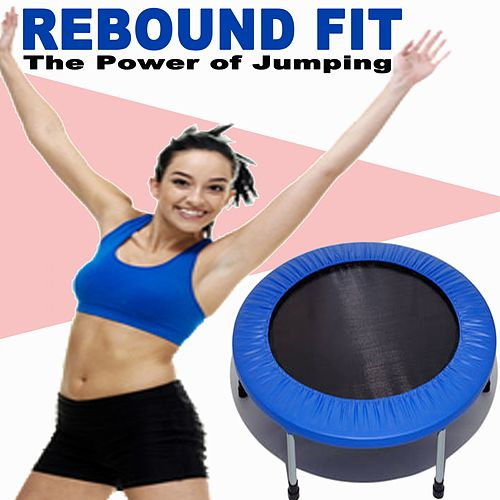 Rebound Fit - The Power of Jumping (EDM Jumping Workout Music for Trampoline, Cardio & Fitness) von Jumping Fitness Allstars