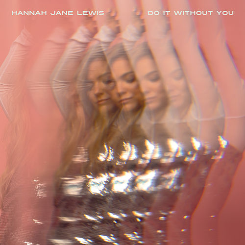 Do It Without You by Hannah Jane Lewis