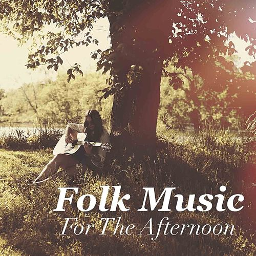 Folk Music For The Afternoon by Various Artists