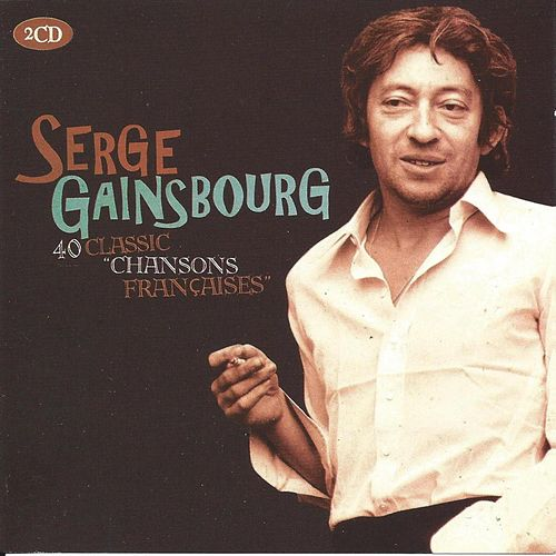 40 Classic Chansons Francaises de Serge Gainsbourg
