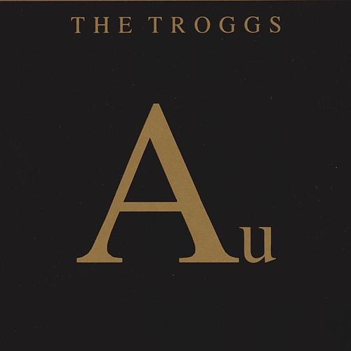 Au by The Troggs