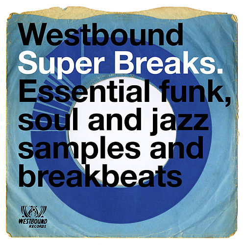 Westbound Super Breaks - Essential Funk, Soul And Jazz Samples And Breakbeats de Various Artists