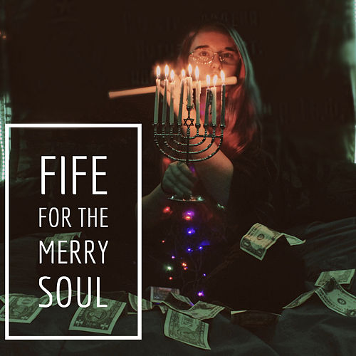 Fife For The Merry Soul by Kateauh