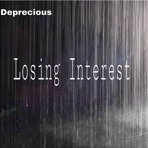 Losing Interest von Deprecious