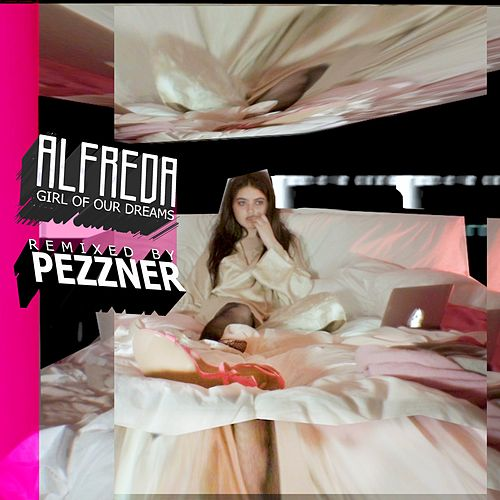 Girl of Our Dreams (Pezzner Remix) by Alfreda