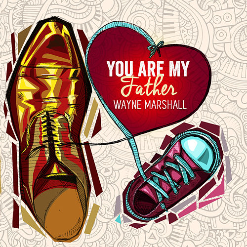 You Are My Father by Wayne Marshall