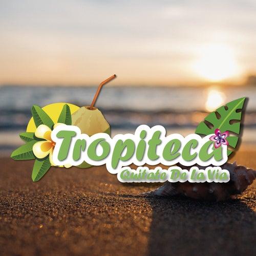 Tropiteca / Quitate de la Via de Various Artists
