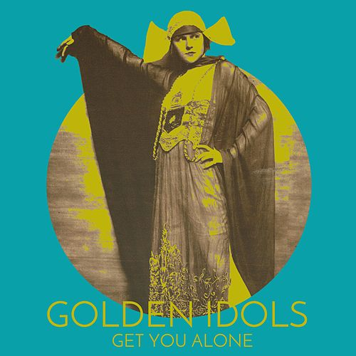 Get You Alone by Golden Idols