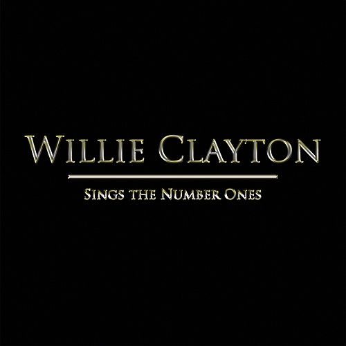 Sings The Number Ones de Willie Clayton